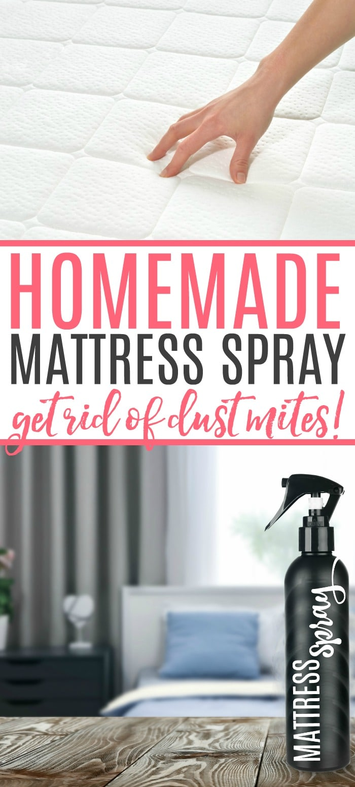 Dealing With Dust Mites Get Rid Of The Dust Mites And Keep Them Gone With This Diy Mattress Spray Use Essential Oils To Get Rid Of Dust Mites Naturally In 2020