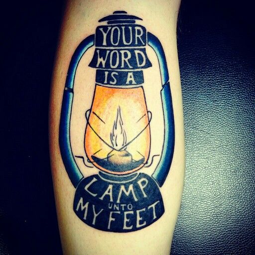 Your word is a lamp unto my feet #tattoo | Lamp tattoo