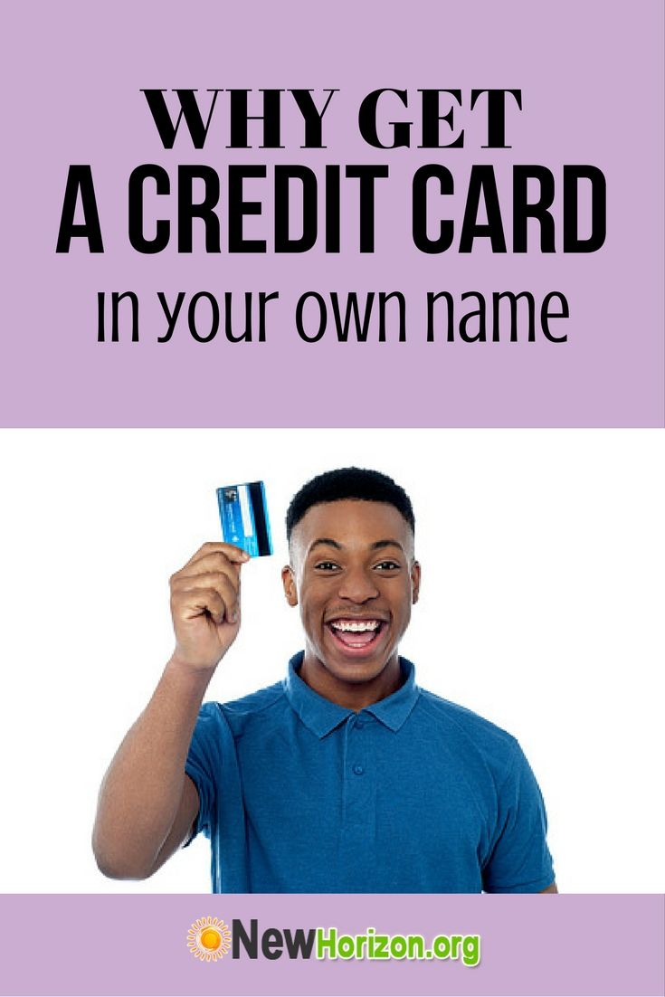 Why Get A Credit Card In Your Own Name Credit Card Tips