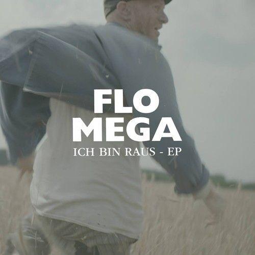 "Flo Mega – ""Ich bin raus"" (EP feat Samy Deluxe & Chakuza)"