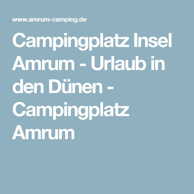 Campingplatz Insel Amrum - Urlaub in den Dünen - Campingplatz Amrum