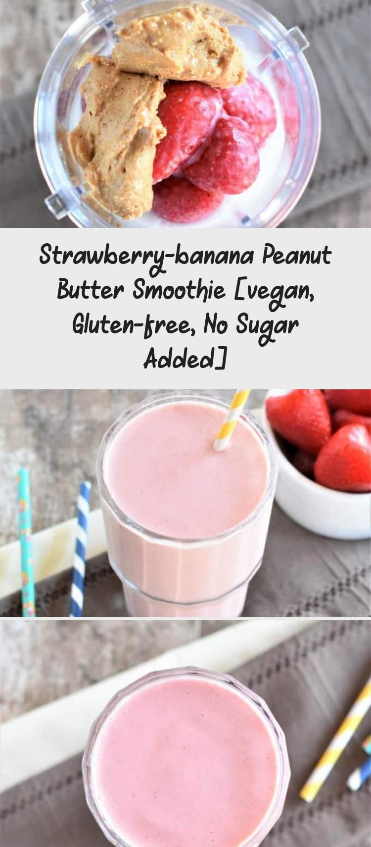 This vegan, no sugar added Strawberry-Banana Peanut Butter Smoothie is a nutritious and delicious way to start your day! #vegan #smoothie #fruitsmoothie #strawberry #strawberrybanana #glutenfree #noaddedsugar #nosugaradded #peanutbutter #meatlessmonday #