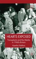 """Hearts exposed: transplants and the media in 1960s Britain"" by Ayesha Nathoo. Available via MyiLibrary."