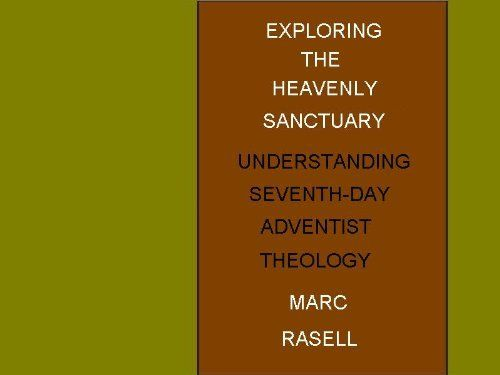 Exploring the Heavenly Sanctuary by Marc Rasell. $2.99