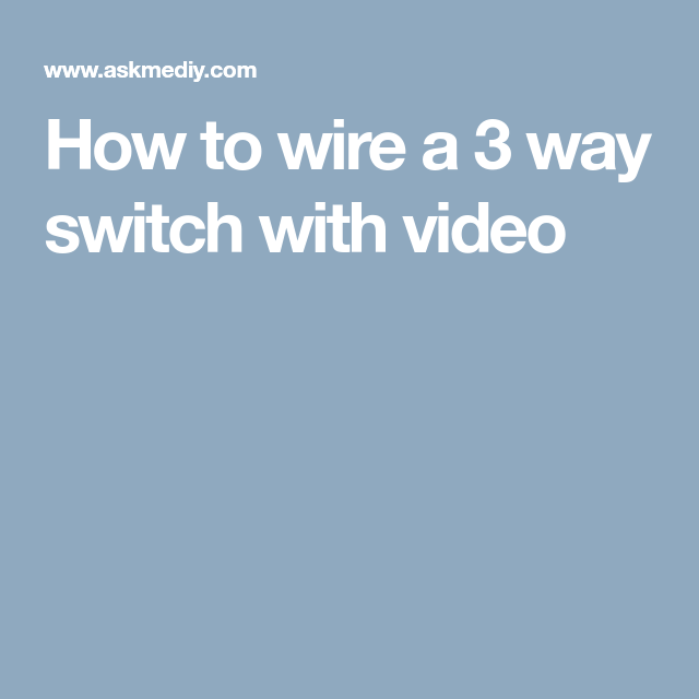 Video on how to wire a three way switch in 2018 | DIY and crafts ...
