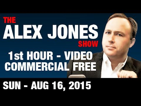 The Alex Jones Show (1st HOUR-VIDEO Commercial Free) Sunday August 16 20...