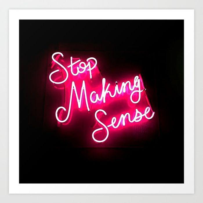 Stop Making Sense Art Print by Wanker & Wanker