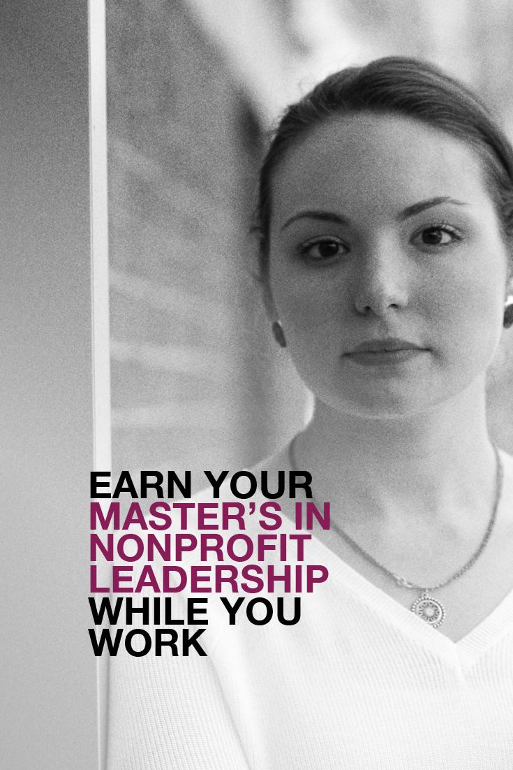 Earn your Masteru0027s Degree in Nonprofit Leadership