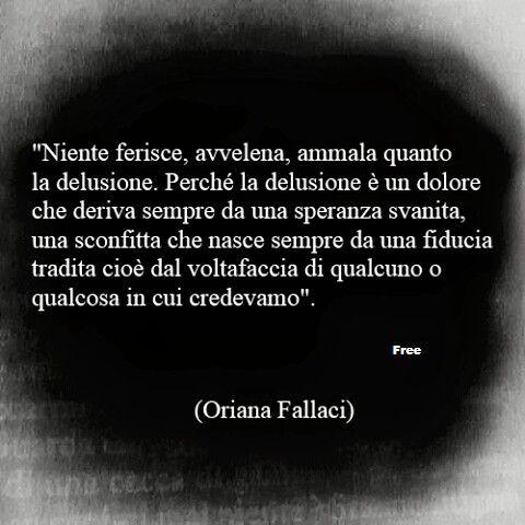 Frasi Sulla Delusione Fallaci.Oriana Fallaci Citazioni Citazioni Fantastiche E Citazioni