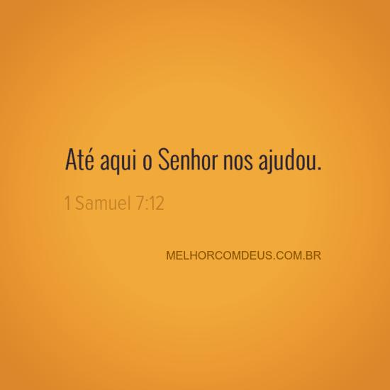 Até Aqui O Senhor Nos Ajudou 1 Samuel 712 Trechos Da Bíblia Faith
