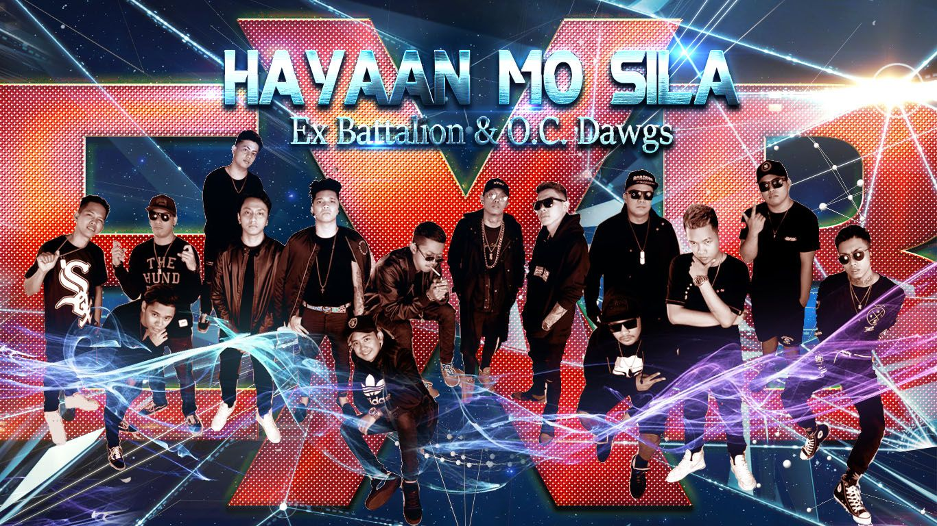 Hayaan Mo Sila Ex Battalion O C Dawgs Music Letters Music Notes Battalion Ex battalion wallpaper hd