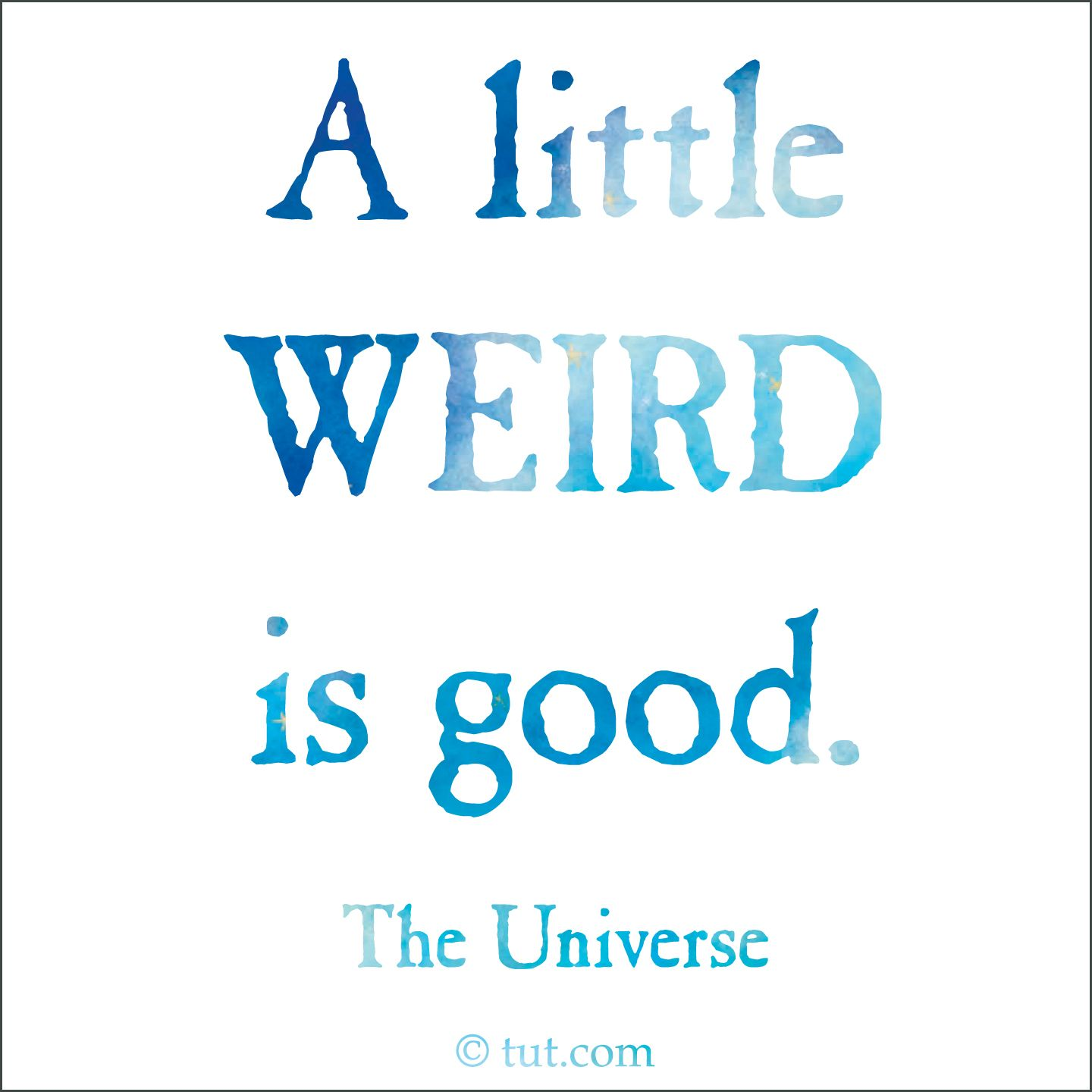 Image result for notes from universe pic quote weird