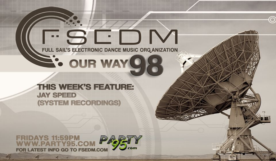 Episode 98 of #FSEDM Our Way, #EDM #Radio Show of Full Sail's Electronic Dance Music Organization! #Orlando #NYC #HouseMusic