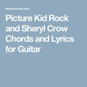 Picture Kid Rock and Sheryl Crow Chords and Lyrics for ...