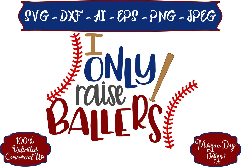 Baseball Mom SVG I Only Raise Ballers SVG Baseball SVG