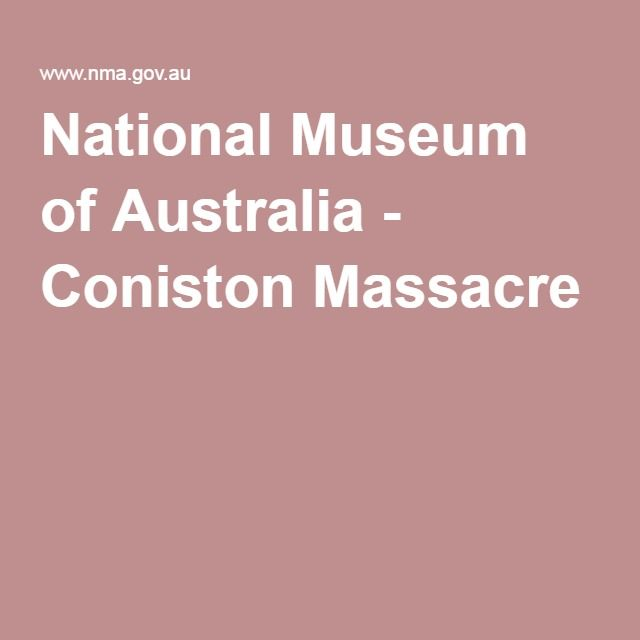 National Museum of Australia - Coniston Massacre