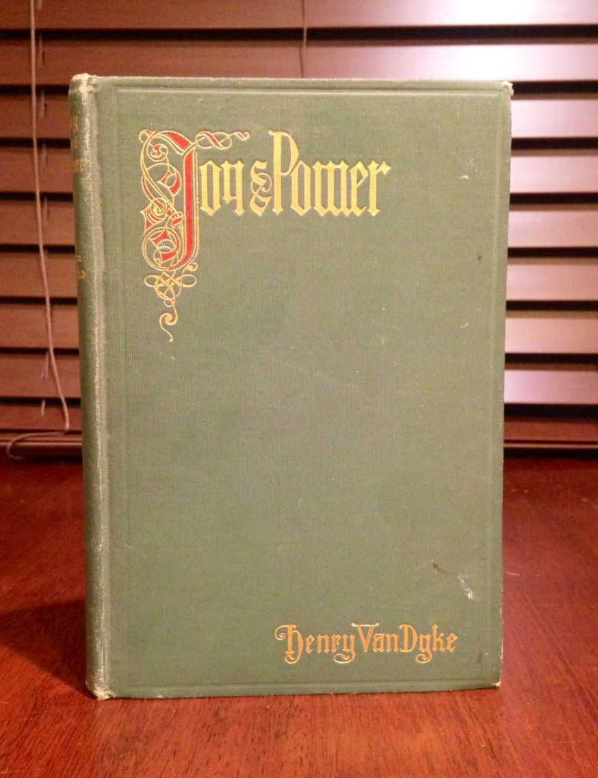 Joy and Power by Henry Van Dyke, 1903 First Edition