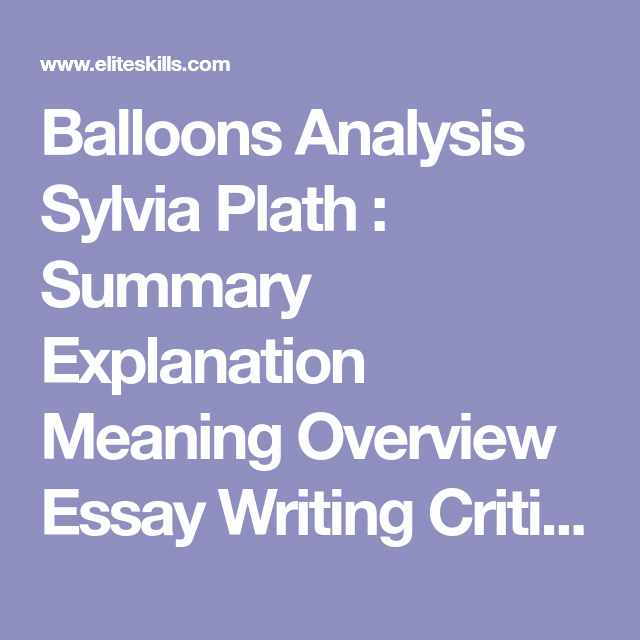 Mental Health Essay Balloons Analysis Sylvia Plath  Summary Explanation Meaning Overview Essay  Writing Critique Peer Review Literary Criticism Synopsis Online Education English Essay Friendship also Purpose Of Thesis Statement In An Essay Balloons Analysis Sylvia Plath  Summary Explanation Meaning  Health Promotion Essay