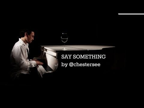 Say Something By Chestersee A Great Big World Cover