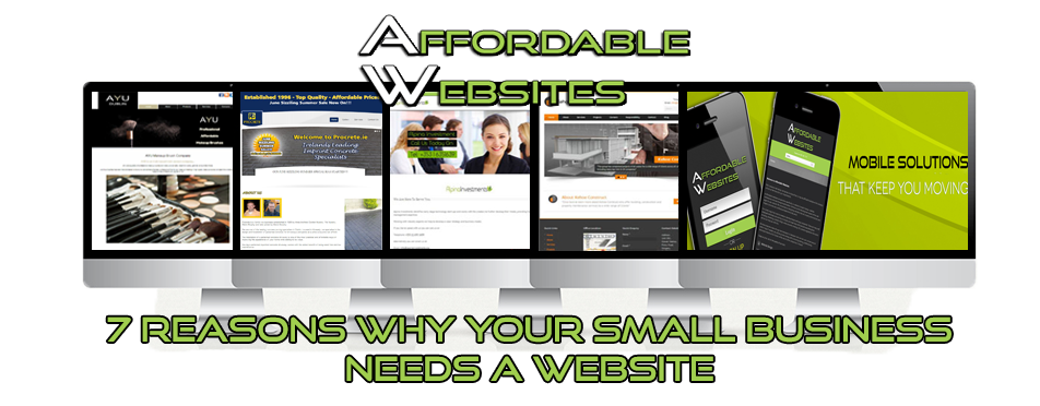 Website Design Ireland 7 Reason Why Your Business Needs A Website And An Online Prese Small Business Website Design Small Business Website Affordable Websites
