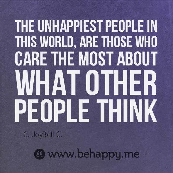 Who Cares Quotes: The Unhappiest People In This World, Are Those Who Care