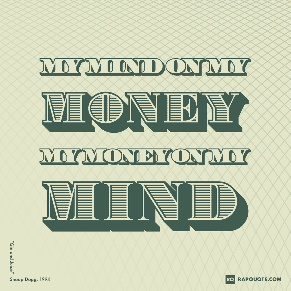 Images For \u0026gt; Quotes About Money And Girls  HipHop