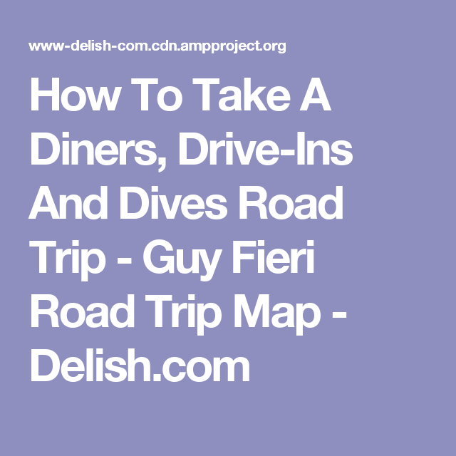 How To Take A Diners, Drive-Ins And Dives Road Trip - Guy Fieri Road Diners Drive Ins And Dives Road Map on car drivers drive-ins dives, guy diners and dives, 13 gypsies jacksonville diners and dives, drivers diners and dives, diners and dives locations in hawaii,