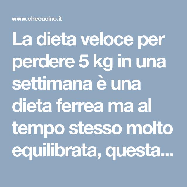 dieta efficace per perdere peso molto velocemente