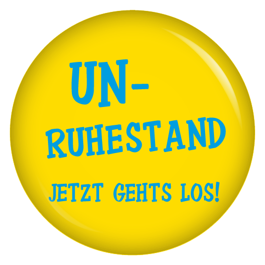 Button Unruhestand Jetzt Gehts Los Ruhestand Spruche Zum