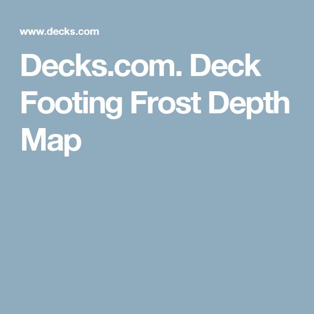 Decks.com. Deck Footing Frost Depth Map | Decks | Deck ...