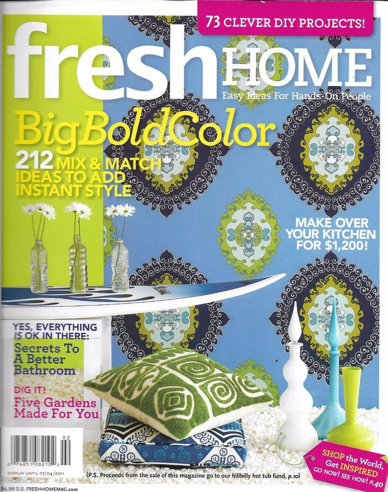 Fresh Home magazine Bold color Kitchen makeover Bathroom secrets ...