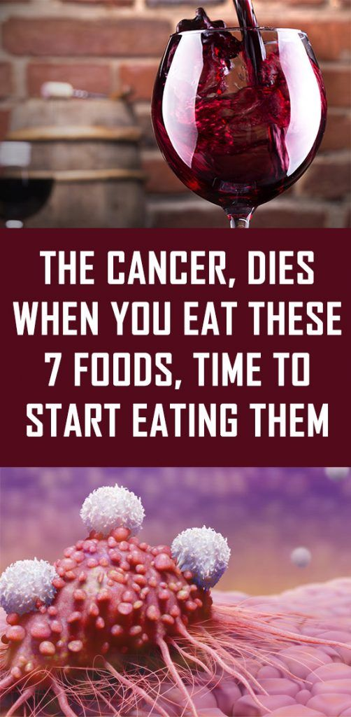 the cancer dies when you eat these 7 foods time to start eating them
