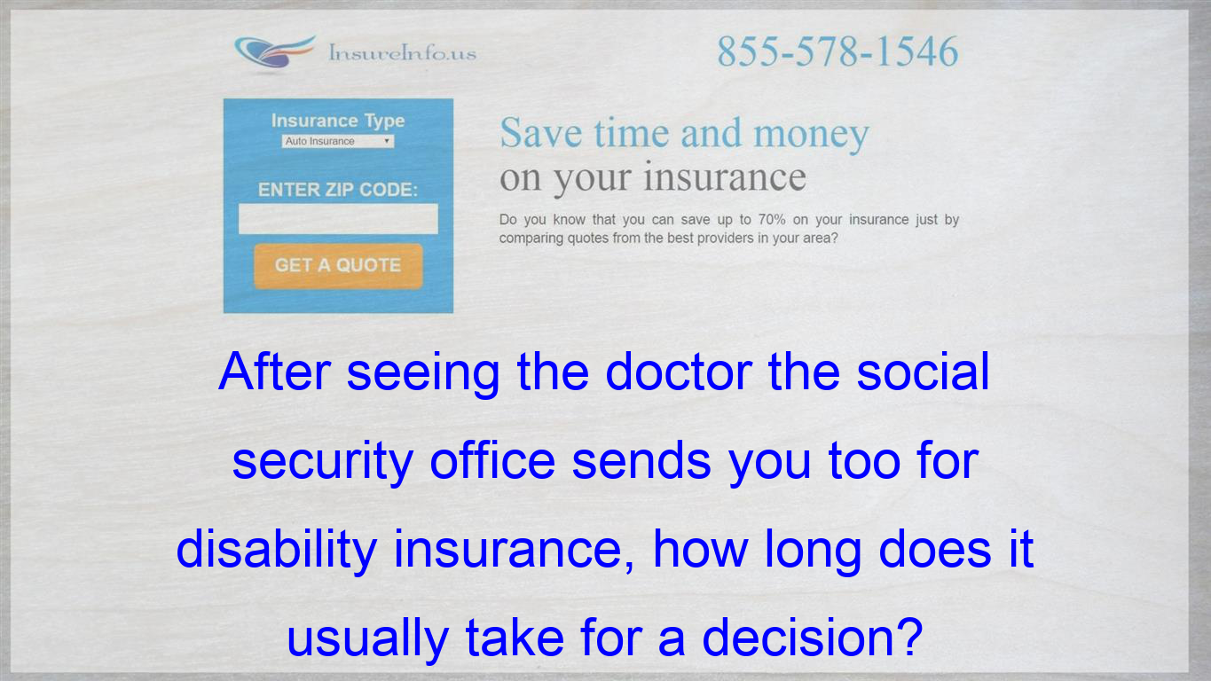 After Seeing The Doctor The Social Security Office Sends You Too