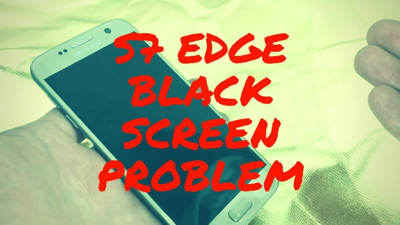 · ·▻How to fix Samsung Galaxy S7 Edge black screen with