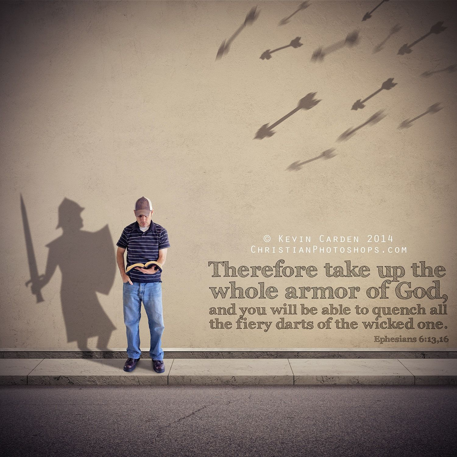 Ephesians 6:13 & 16 - 13 Therefore take up the whole armor ...