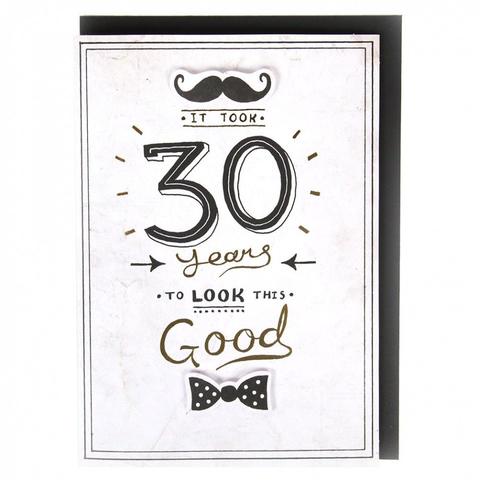 30 years to look this good 30th birthday card ...