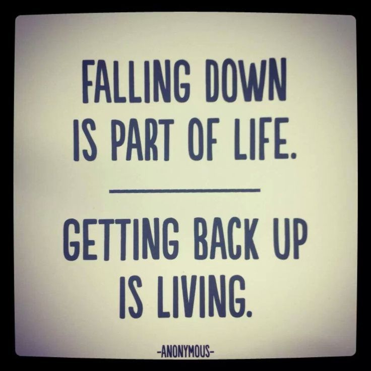 Falling Down Is Part Of Life Getting Back Up Is Living Spruche Zitate Spruche The Words