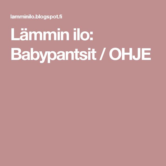 Lämmin ilo: Babypantsit / OHJE