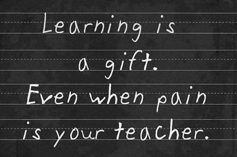 #quote #learning #gift #pain #teacher