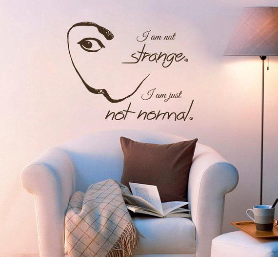 Wall Decal Salvador Dali Mustache Quote I Am Not Strange I Am Etsy Wall Decals Mustache Quotes Inspiring Workplace
