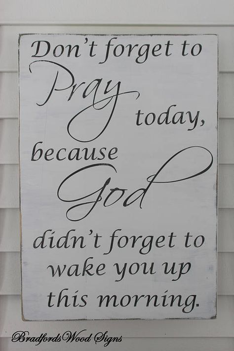 Don't forget to Pray today God didn't forget to wake you up Sign/ Rustic Wood signs/Wooden wall decor/wood signs/Faith/Inspirational Sign