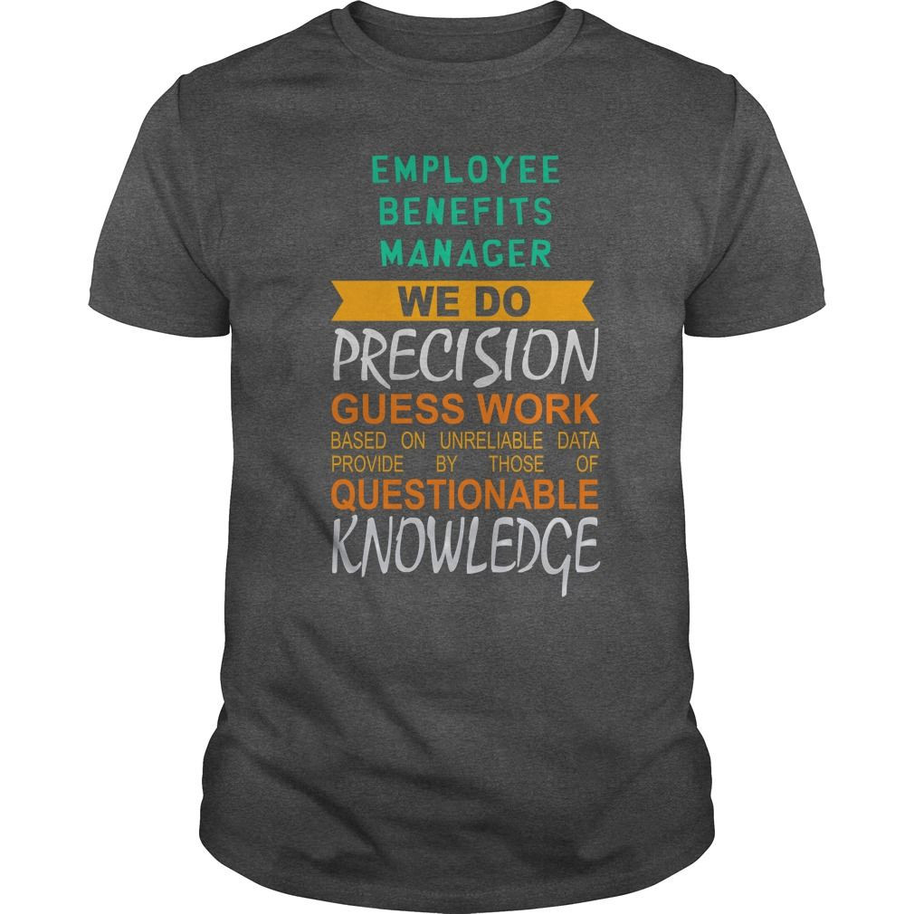 Employee Benefits Manager We Do Precision Guess