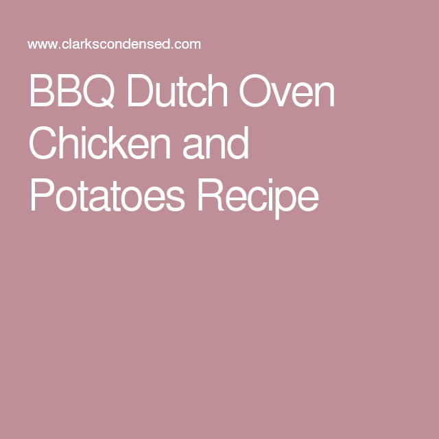 BBQ Dutch Oven Chicken and Potatoes Recipe