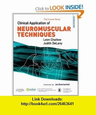 Clinical Application of Neuromuscular Techniques, Volume 2 The Lower Body (9780443068157) Leon Chaitow ND  DO, Judith DeLany LMT , ISBN-10: 0443068151  , ISBN-13: 978-0443068157 ,  , tutorials , pdf , ebook , torrent , downloads , rapidshare , filesonic , hotfile , megaupload , fileserve