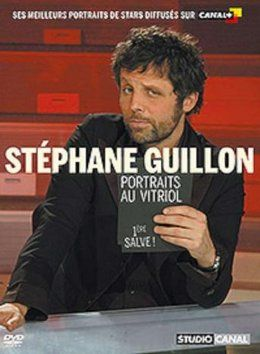 stephane guillon portraits au vitriol