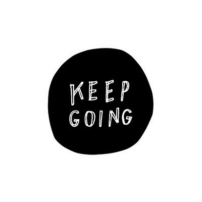 Keep Going - Inspirational Quote