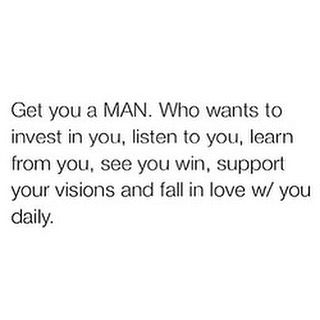 Get you a man #quoteoftheday #quotestoliveby #quote #quotesaboutlife #quotespage    #Regram via @upliftingquotemehappy