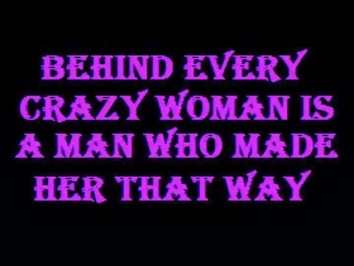 Pin By Susan Rommel On The Truth Crazy Woman Quotes Crazy Quotes Crazy Woman