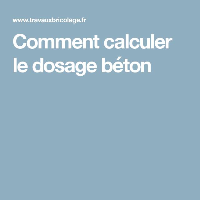 Comment Calculer Le Dosage Béton