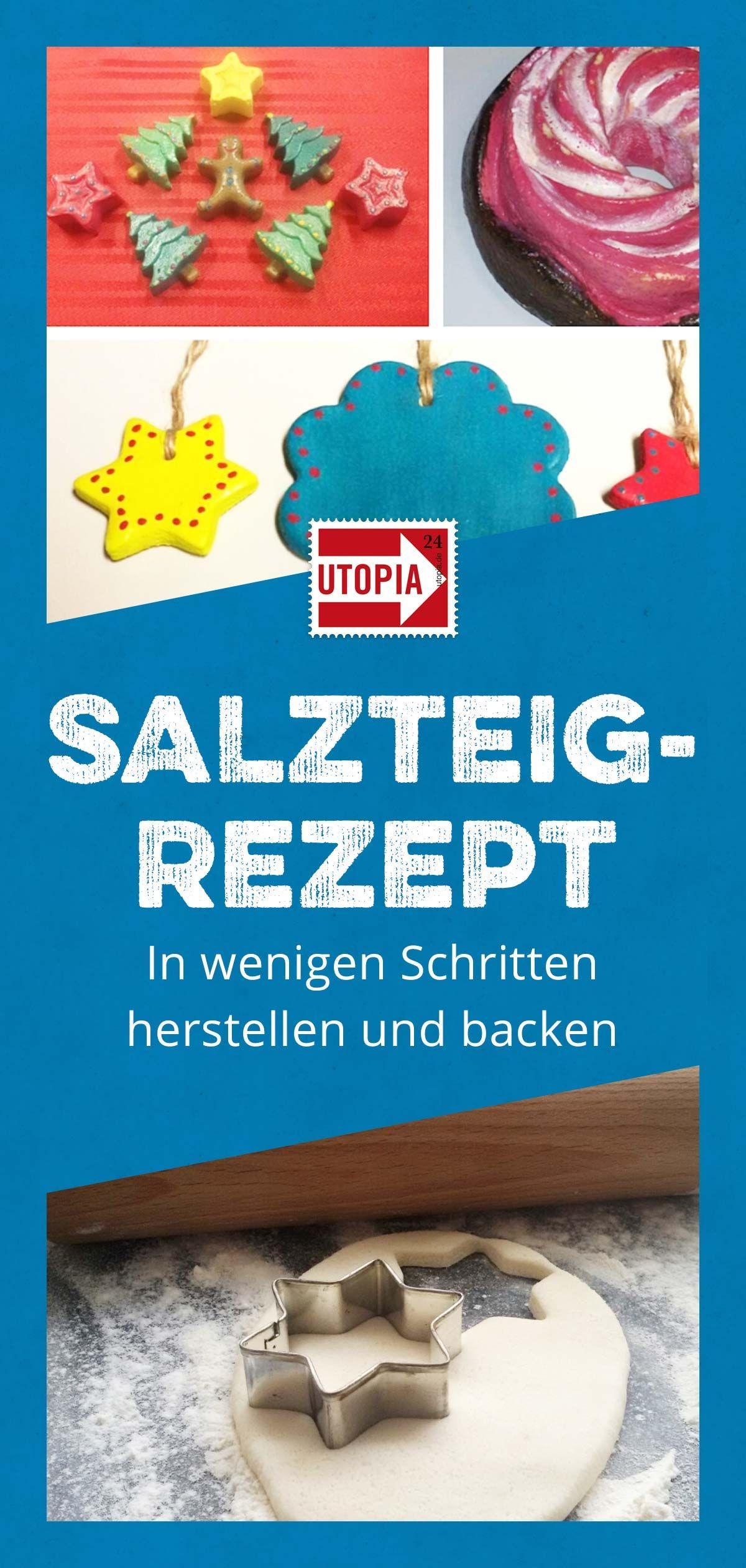 Salzteig-Rezept: In wenigen Schritten herstellen und backen - Utopia.de